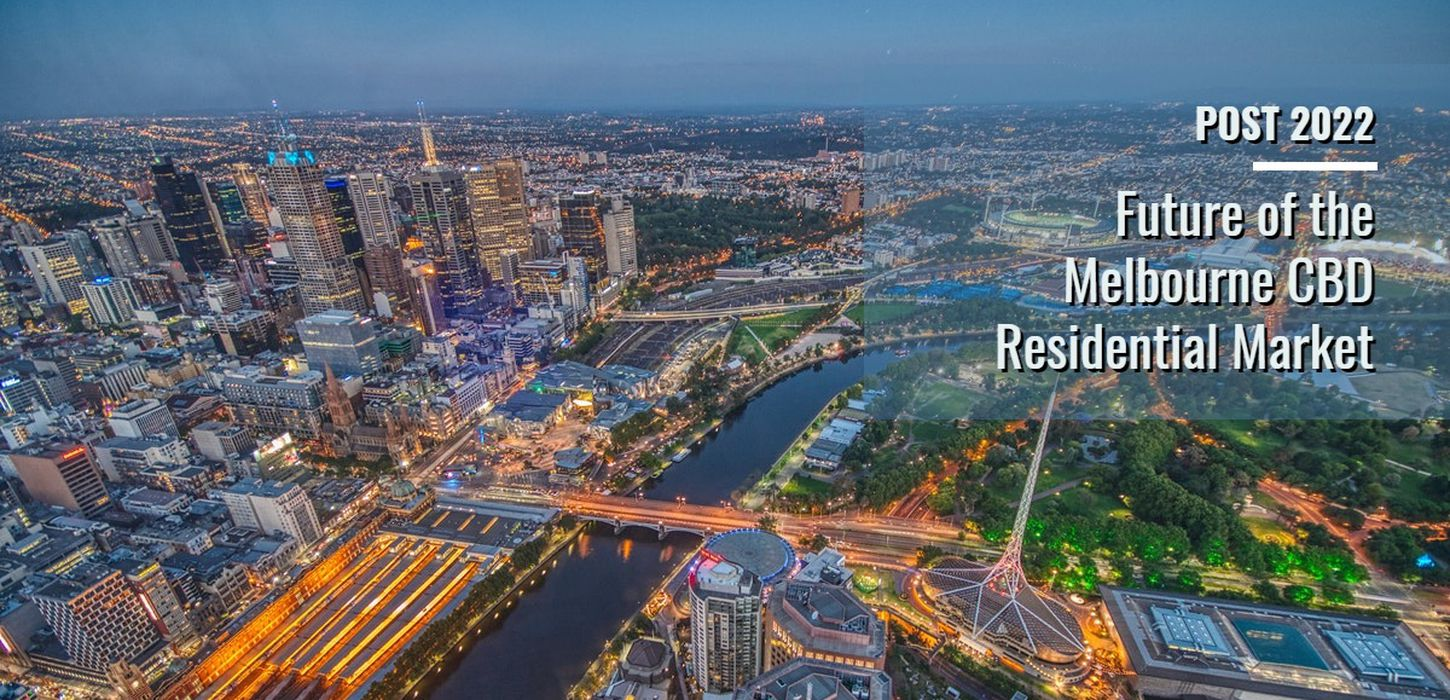 Post 2022: Future of the Melbourne CBD Residential Market