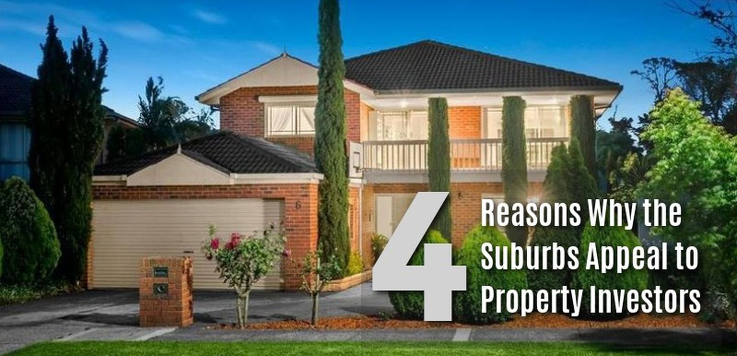 4 reasons why the suburbs are attractive to property investors