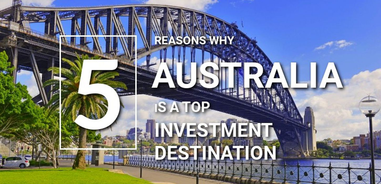 5 Reasons why Australia is a Top Investment Destination