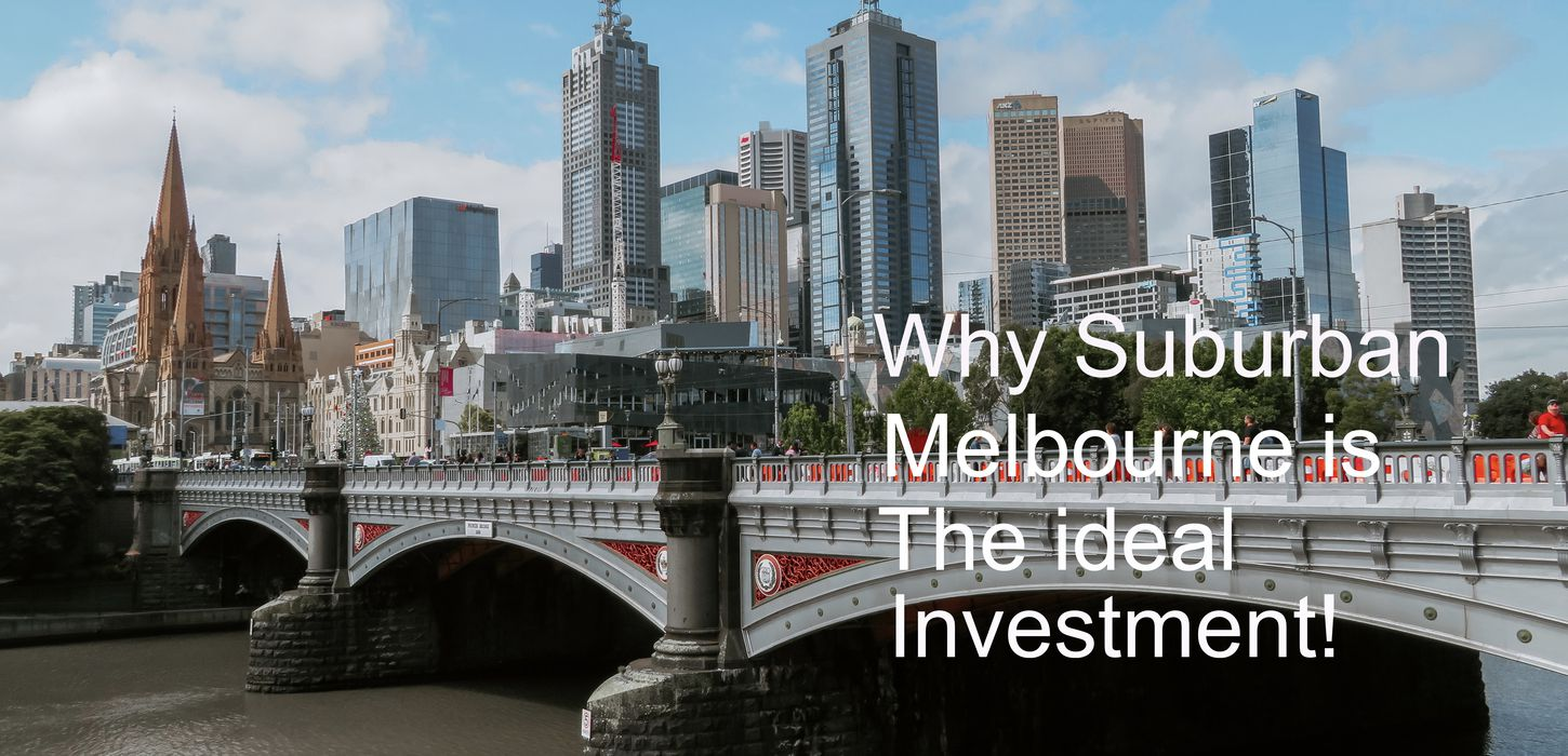 Why suburban Melbourne is the ideal investment