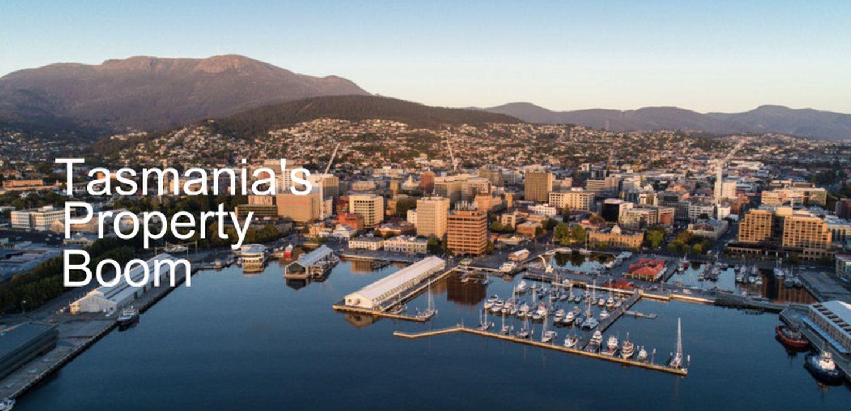 Tasmania's Property Boom